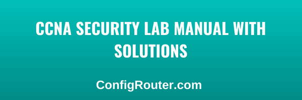 CCNA Security Lab Manual With Solutions (1)